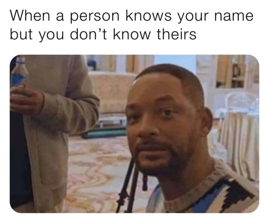 when a person knows your name but you don't know theirs, will smith, smirk