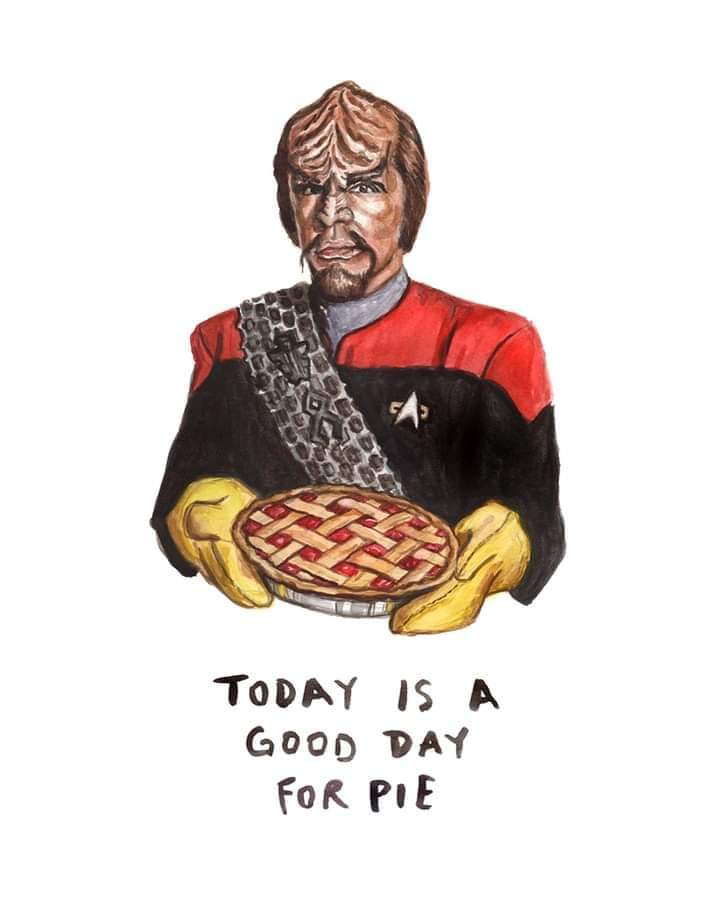 today is a good day for pie, star trek, klingon, worf